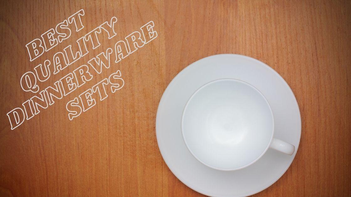 Best Quality Dinnerware sets