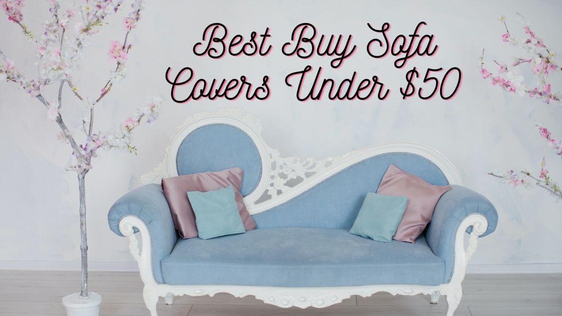 Best Buy Sofa Covers Under $50