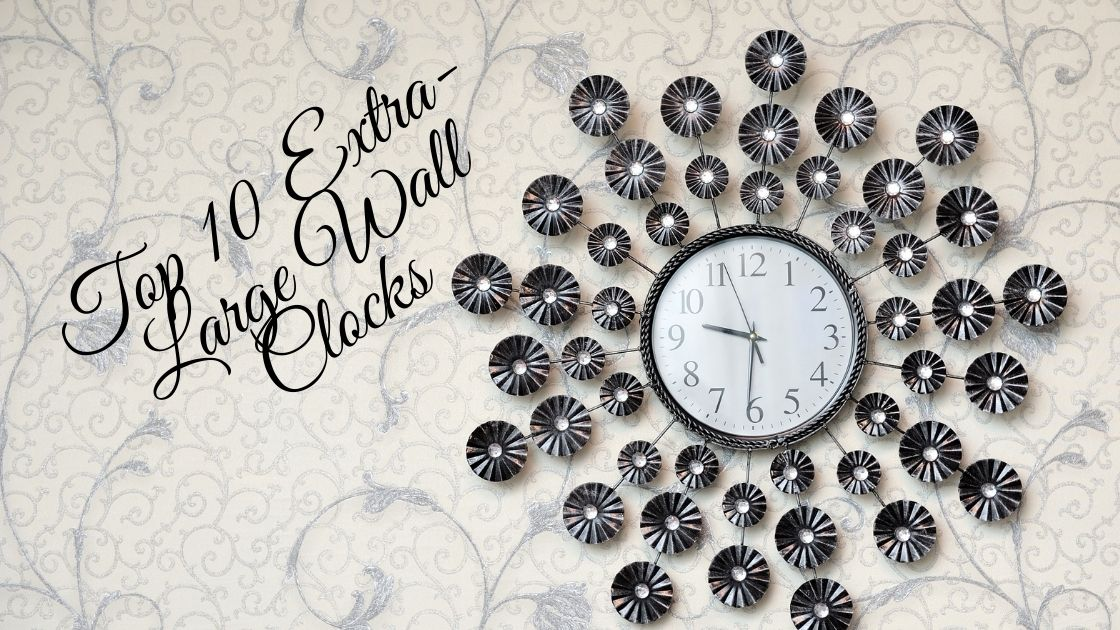 Top 10 Best Extra-Large Wall Clocks