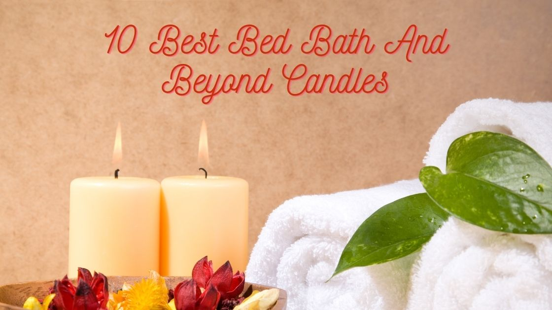 10 Best Bed Bath And Beyond Candles