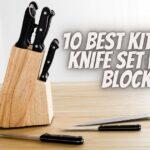 10 Best Kitchen Knife Set With Block