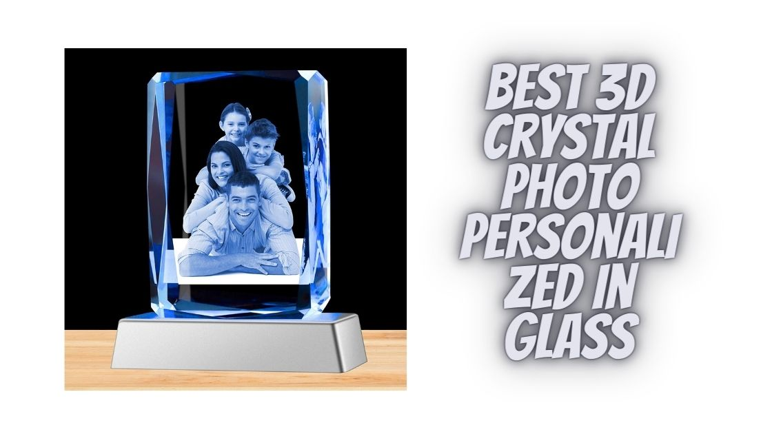 Best 3D Crystal Photo Personalized In Glass