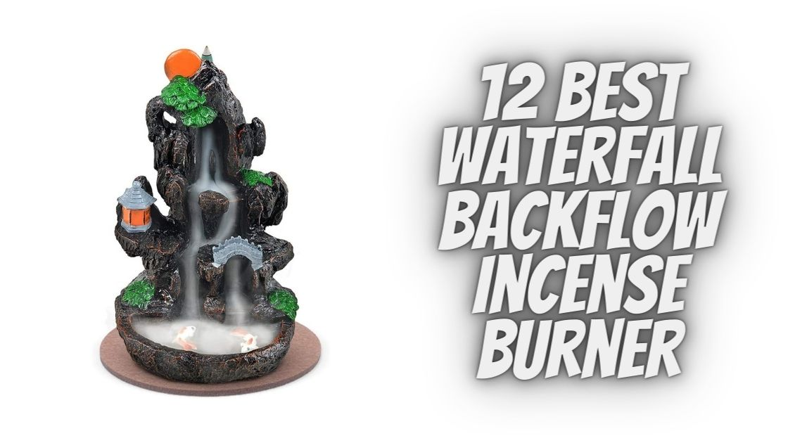 12 Best Waterfall Backflow Incense Burner