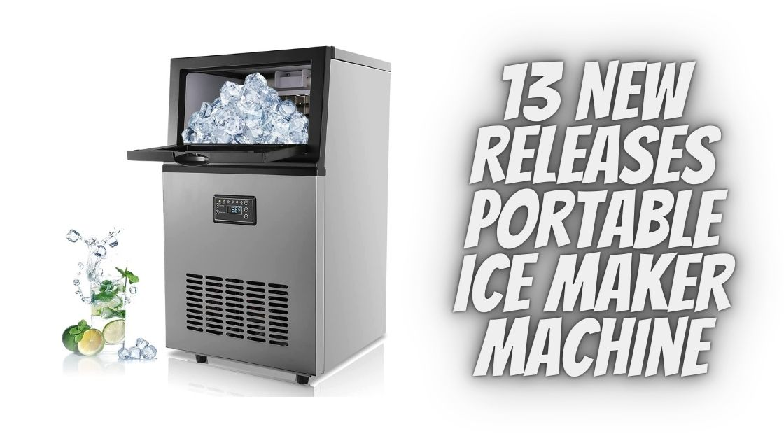 13 New Releases Portable Ice Maker Machine