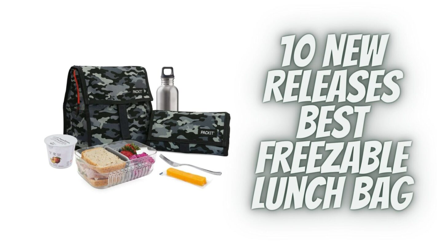 Best Freezable Lunch Bag