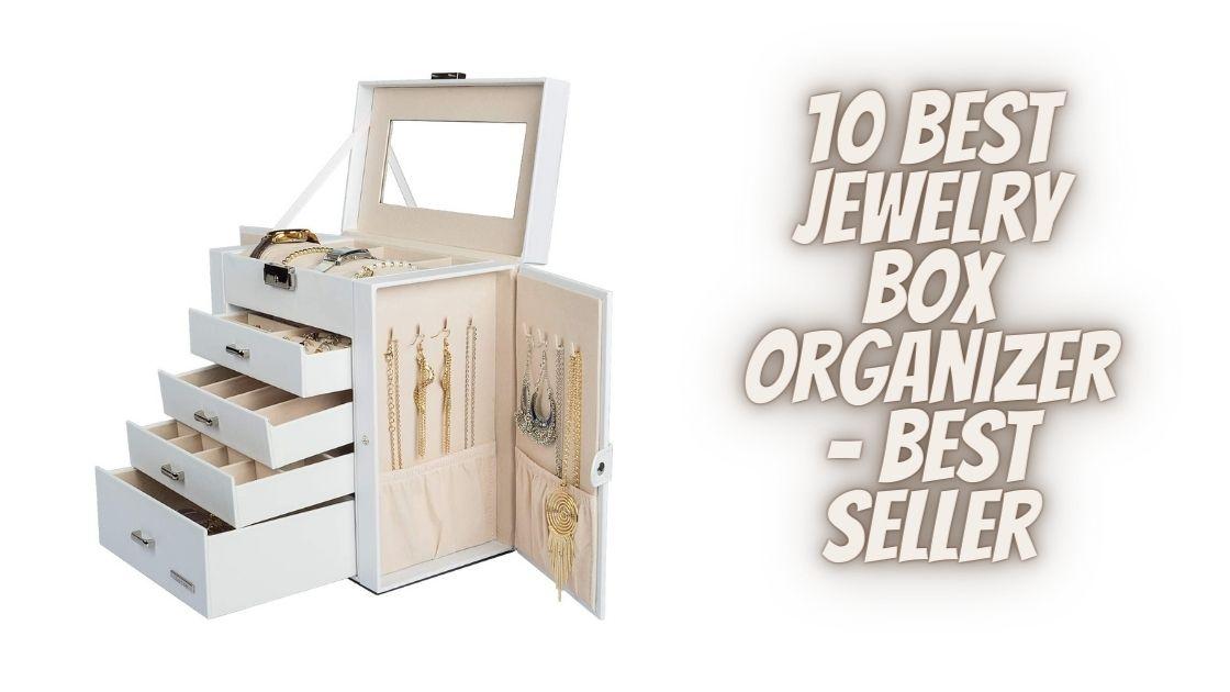 Best Jewelry Box Organizer