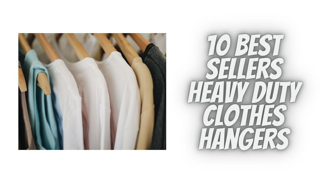 Heavy Duty Clothes Hangers