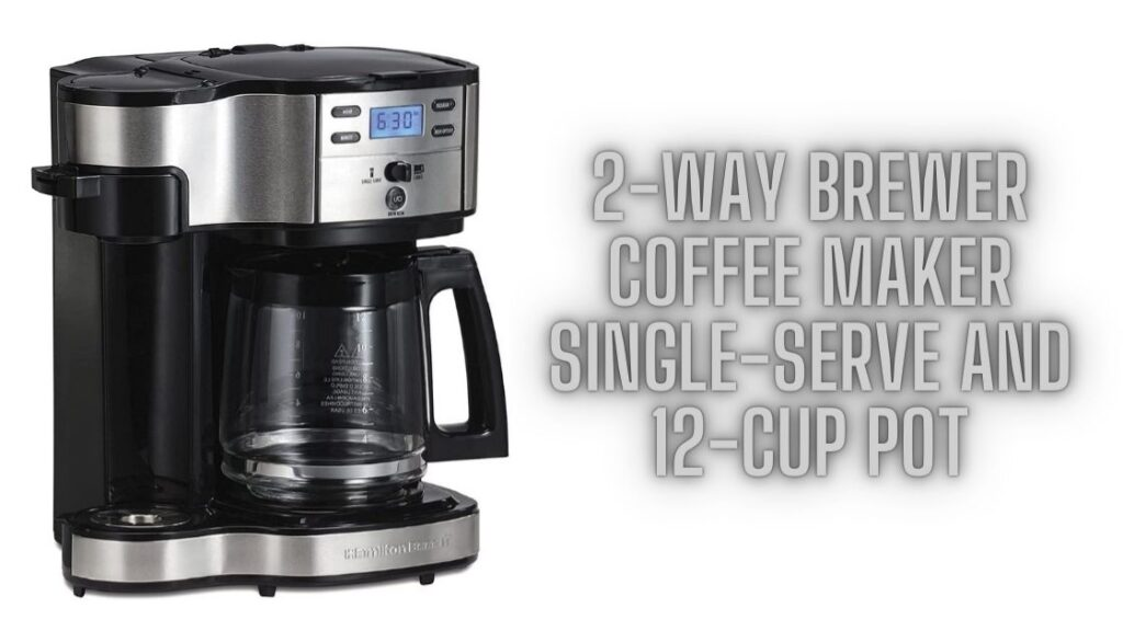2-Way Brewer Coffee Maker Single-Serve And 12-Cup Pot