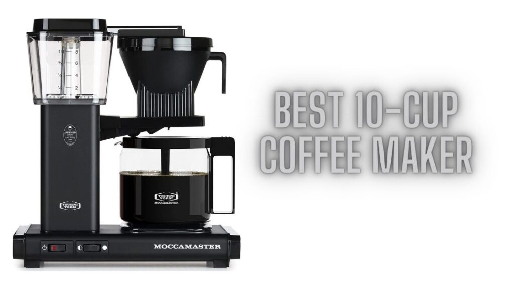 Best 10-Cup Coffee Maker