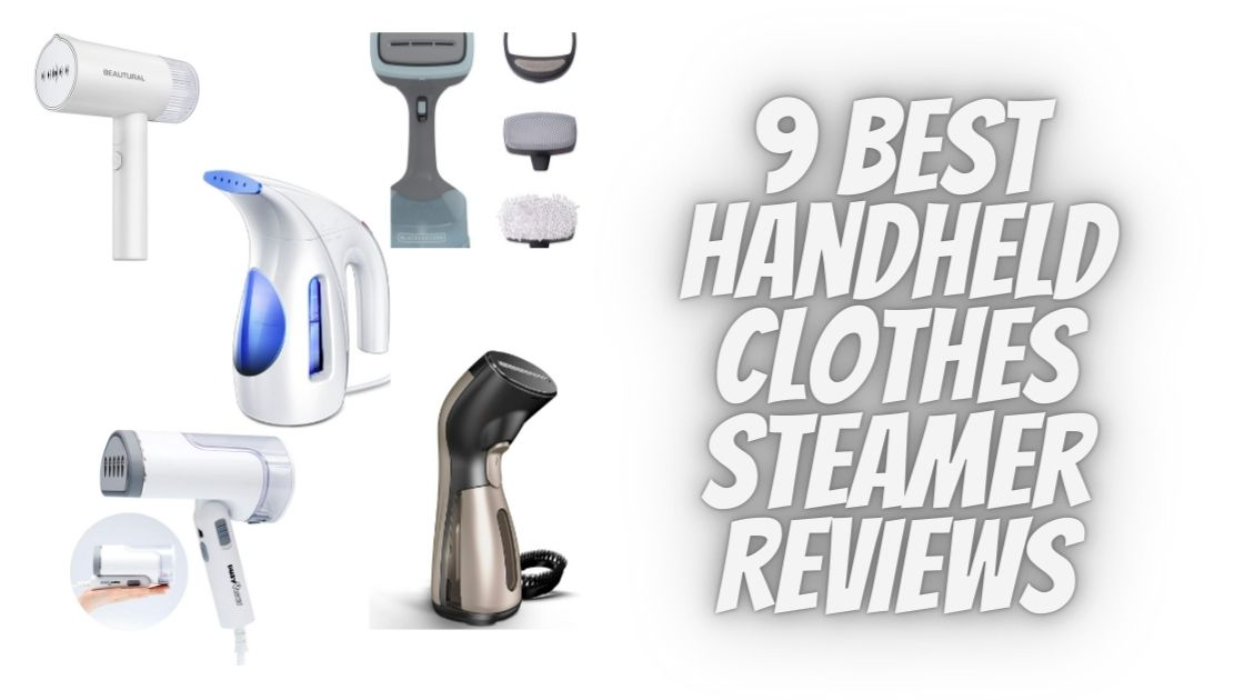 Best Handheld Clothes Steamer Reviews