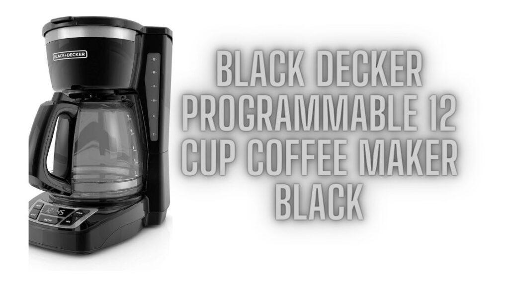 Black Decker Programmable 12 Cup Coffee Maker Black