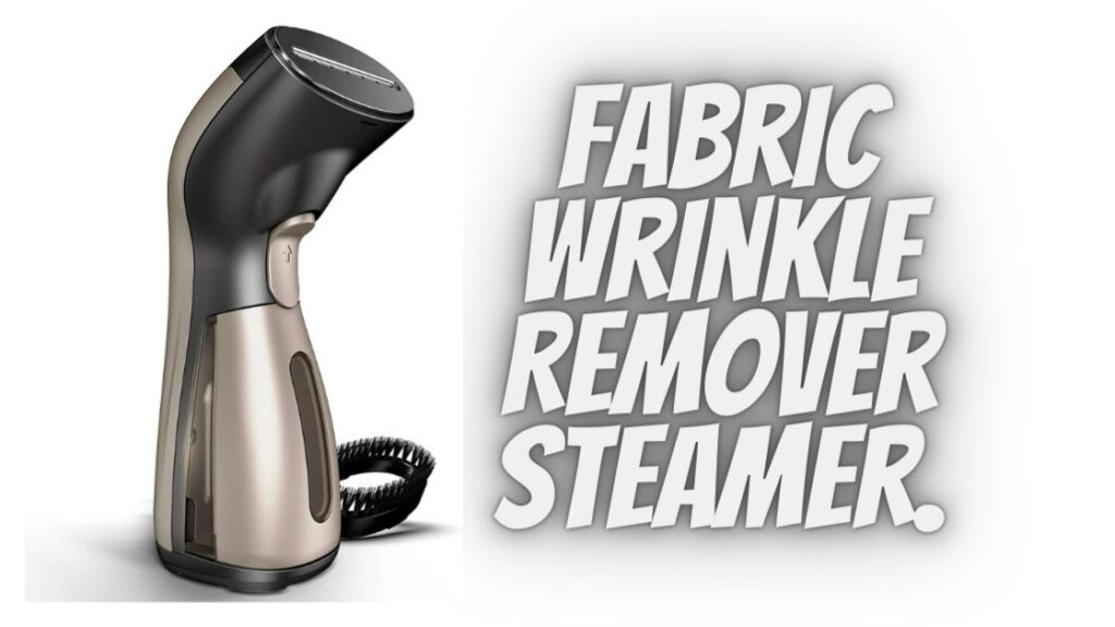 Fabric Wrinkle Remover Steamer.