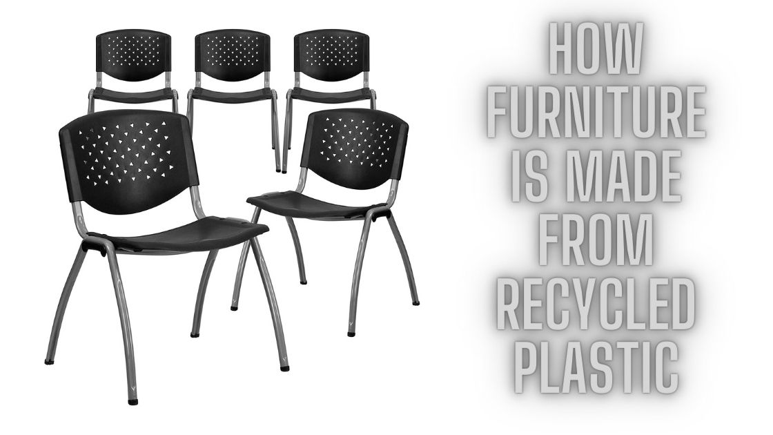 How Furniture Is Made From Recycled Plastic