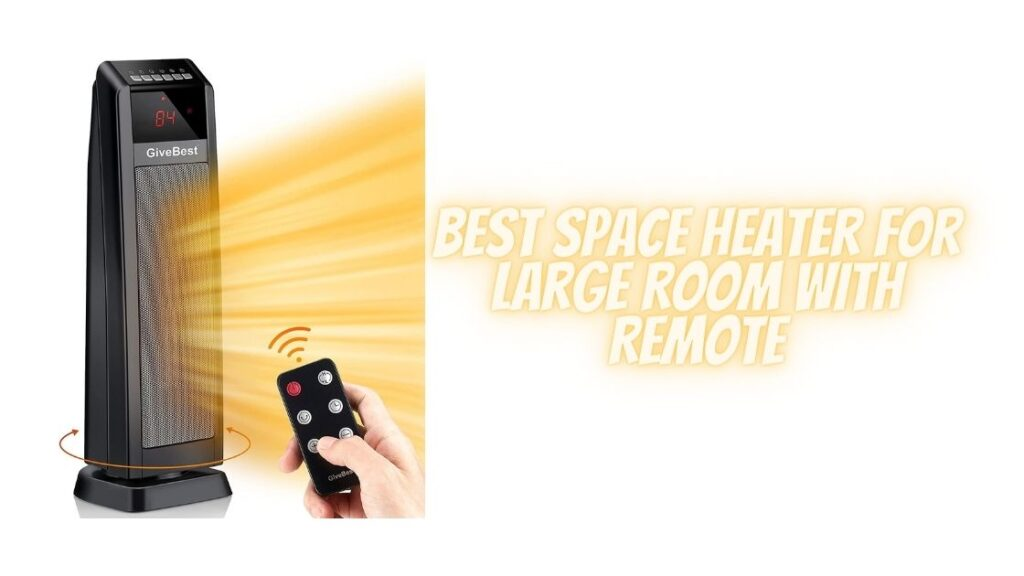 Best Space Heater For Large Room With Remote