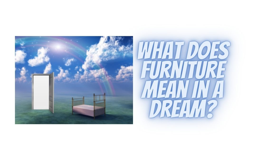 What Does Furniture Mean In A Dream
